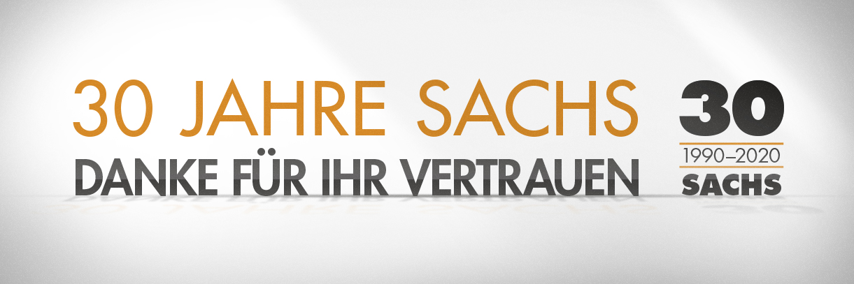 30 Jahre Sachs - 1990-2020 - Danke für Ihr Vertrauen